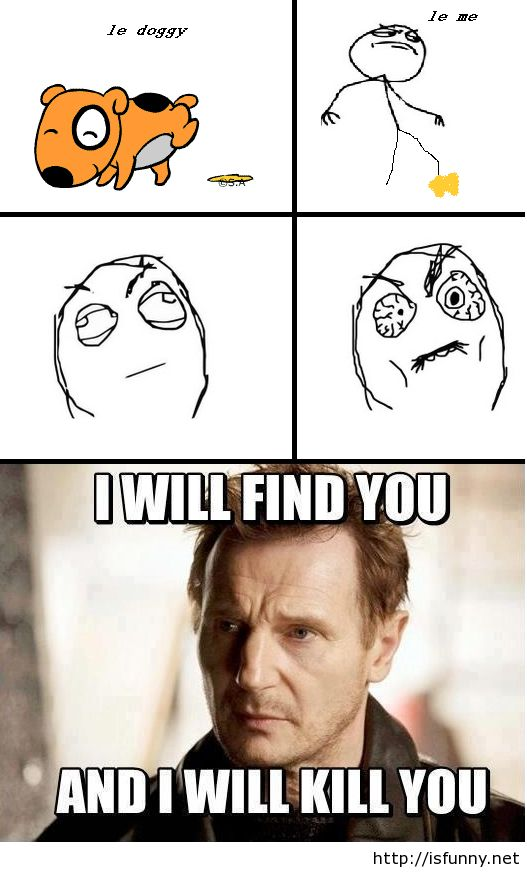 I will find you and I will kill you isfunny.net