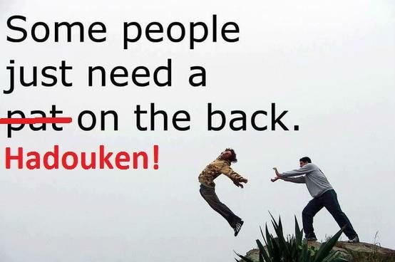 some people just need a hadouken