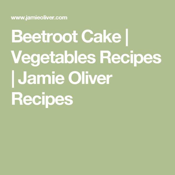 Beetroot Cake   Vegetables Recipes   Jamie Oliver Recipes