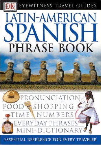 Amazon.com: Latin-American Spanish (Eyewitness Travel Guide Phrase Books) (9780789494917): DK Publishing: Books