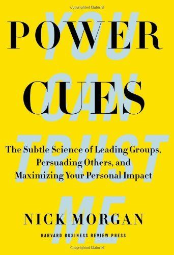 Power Cues: The Subtle Science of Leading Groups, Persuading Others, and Maximizing Your Personal Impact, http://www.amazon.com/dp/1422193500/ref=cm_sw_r_pi_awdm_H6oMtb1VPT8RF