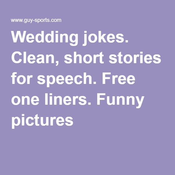 Wedding Jokes Clean Short Stories For Speech Free One Liners Funny Pictures