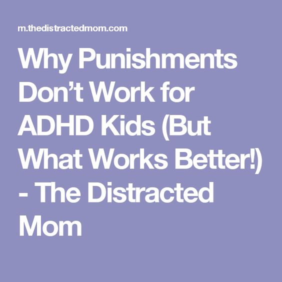 Why Punishments Don't Work for ADHD Kids (But What Works Better!) - The Distracted Mom