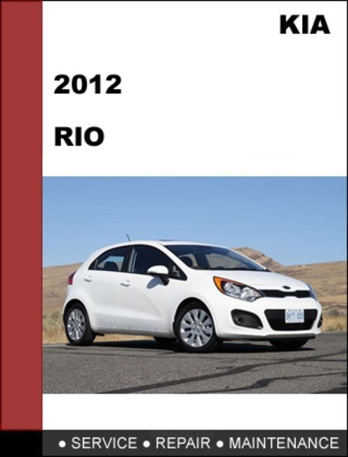 Kia Rio 2012 Workshop Service Repair Manual Reviews Specs With