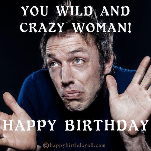 50 Funny Birthday Memes For Her Birthday Memes For Her Happy Birthday Meme Happy Birthday For Her