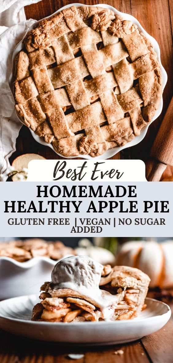 The Best Homemade Healthy Apple Pie Vegan The Banana Diaries Recipe In 2020 Apple Recipes Healthy Apple Pie Healthy Apple