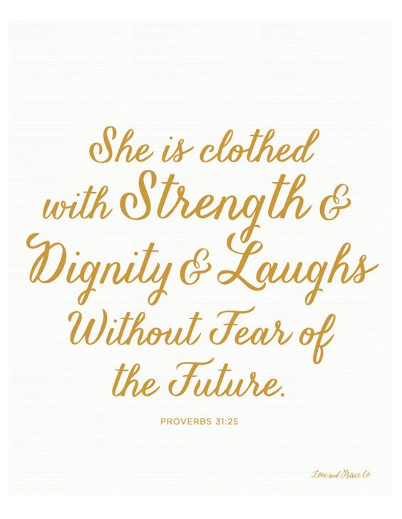 1000 ideas about proverbs 31 25 on pinterest proverbs for She is clothed in strength and dignity tattoo