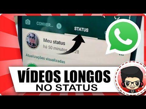 Como Postar Videos Longos No Status Do Whatsapp 2018 Youtube