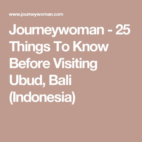 Journeywoman - 25 Things To Know Before Visiting Ubud, Bali (Indonesia)