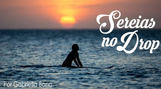 Por que Surfamos? – por Gabriella Bona   Onda Gringa