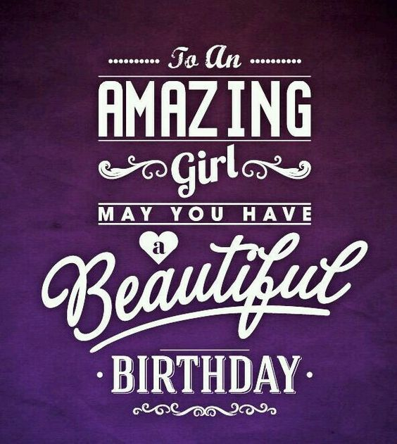 Happy Birthday Beautiful Quotes: HappyBirthday Beautiful Girl!