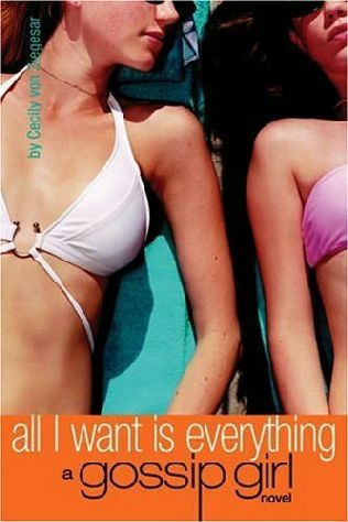All I Want Is Everything (3) by Cecily von Ziegesar
