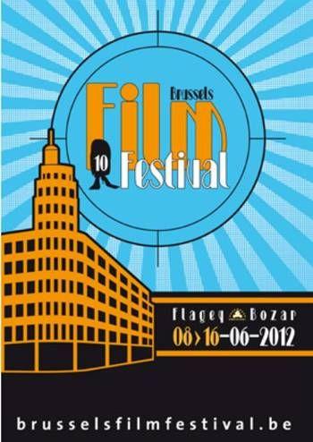 Brussels Film #Festival - Du 8 au 16 juin 2012. 9 jours pour s'évader ! ...voyager aux quatre coins de l'Europe à travers plus de 50 films, une centaine de projections...