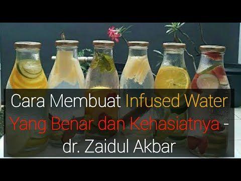 Cara Membuat Infused Water Yang Benar Dan Kehasiatnya Dr Zaidul Akbar Youtube Infused Water Resep Sehat Minuman Sehat