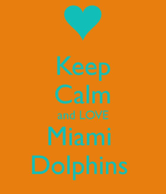 Keep Calm And Love The Miami Dolphins