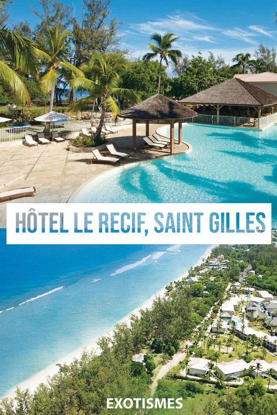 Decouverte Hotel Le Recif A La Reunion Saint Gilles Les Bains Paysage Ile De La Reunion La Reunion