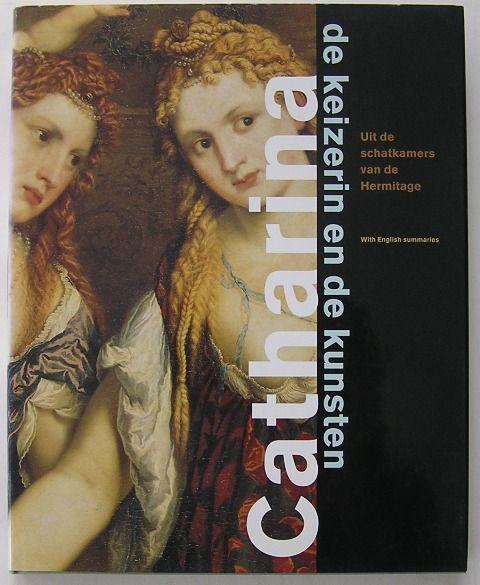 Boek 'Catharina, de keizerin en de kunsten - Uit de schatkamers van de Hermitage' van John Vrieze / Uitgeverij Waanders, 1996.