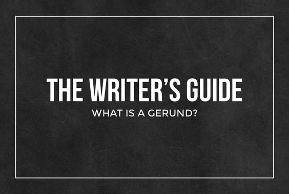 The Writer's Guide: What is a gerund? | Hello Neverland