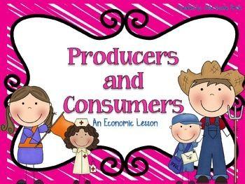Producers and Consumers Economics Lesson | Economics and ...
