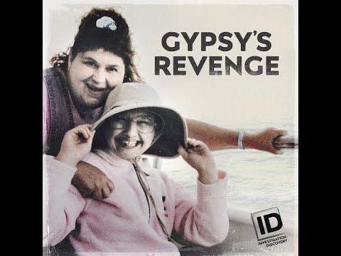 Gypsy S Revenge 2018 Full Id Documentary Revenge