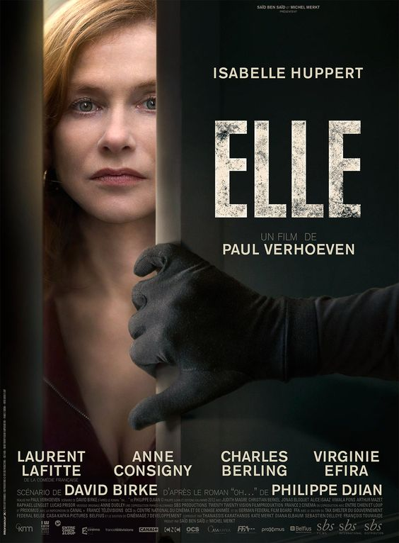 Elle (2016) Director: Paul Verhoeven Writers: Philippe Djian (based on the novel by), David Birke (screenplay) Stars: Isabelle Huppert, Laurent Lafitte, Anne Consigny