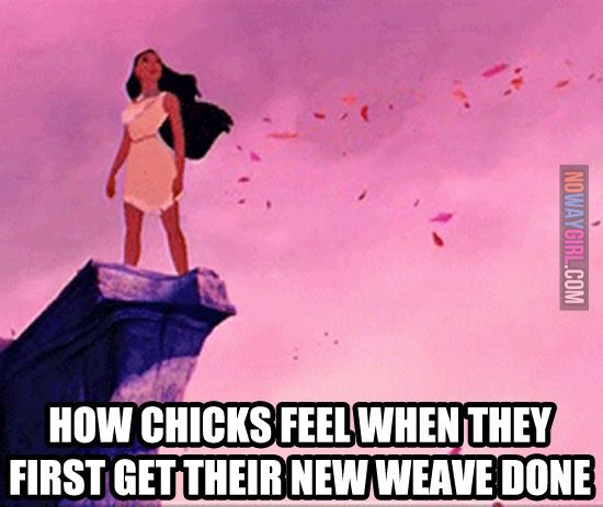 How chicks feel when they get their new weave nowaygirl lol how chicks feel when they get their new weave nowaygirl lol pinterest meme memes and humor pmusecretfo Images