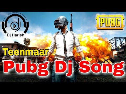 Pubg Movie Jay Pubg Dj Full Song Pubg Dj Songs 2019 Youtube Dj Songs Dj Remix Songs Dj Mix Songs