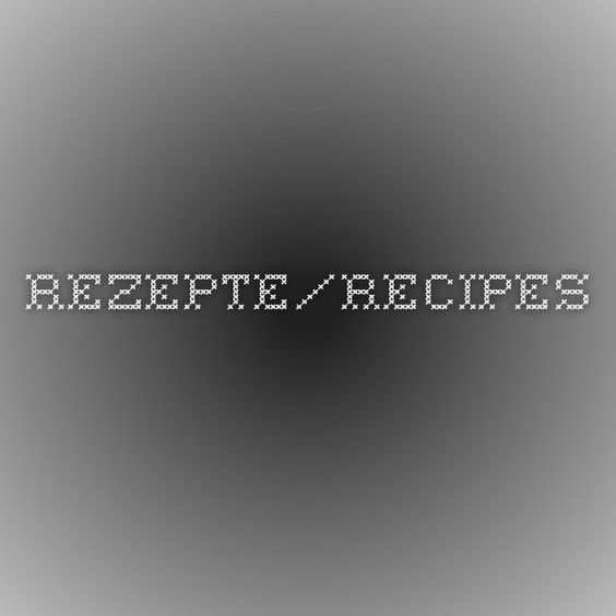 Rezepte/Recipes