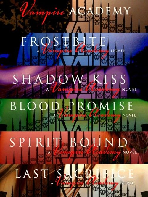Richelle Mead - Vampire Academy Series (Vampire Academy, Frostbite, Shadow Kiss, Blood Promise, Spirit Bound, Last Sacrifice):