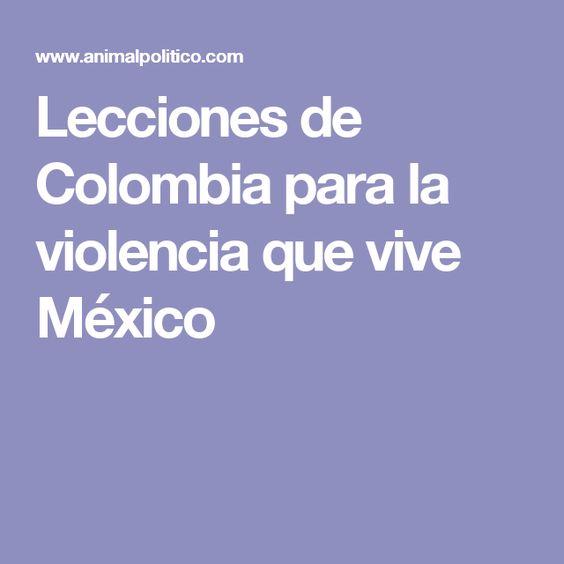 Lecciones de Colombia para la violencia que vive México