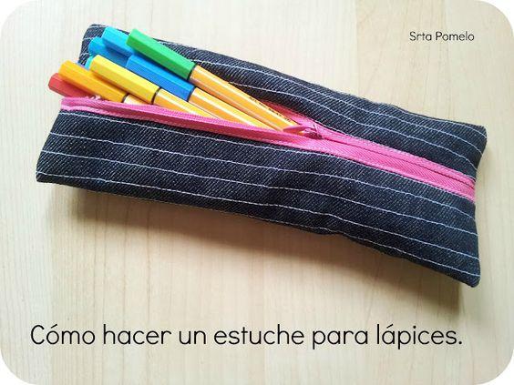 Pomelo: Tutorial: cómo hacer un estuche para lápices.