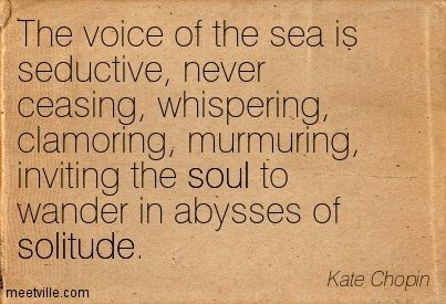the sea in the awakening by kate chopin The sea is an important element in the awakening by kate chopin the story is  rich in description and detail and uses metaphoric symbols and foreshadowing.