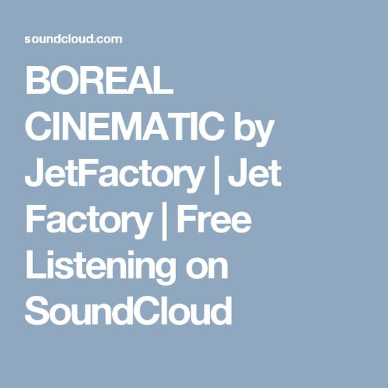 BOREAL CINEMATIC by JetFactory | Jet Factory | Free Listening on SoundCloud