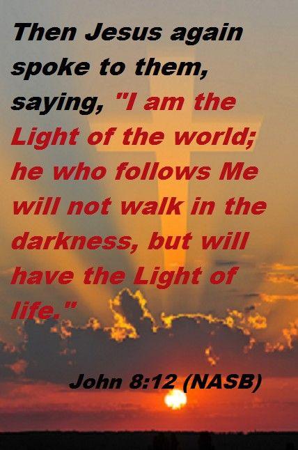 Jesus Is the Light of the World in John 8:12 (NASB)