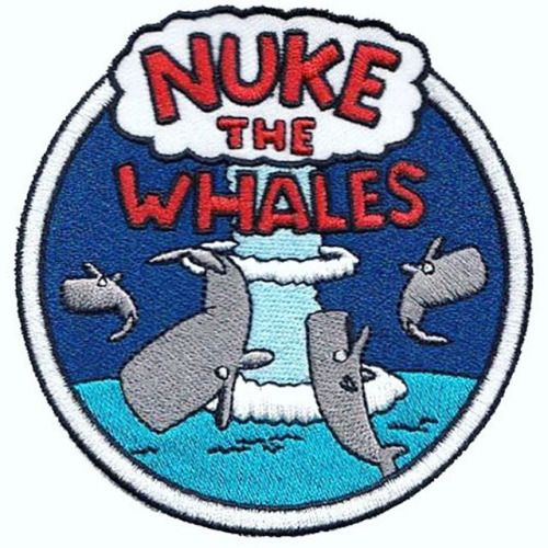 @pyramid__scheme.  Nuke The Whales pre order #patch. Ships 5th of February.  Link in their bio. Check out other  patches and pins there too. .  #nuke #nukethewhales #patchgame #thesimpsons #patches #embroideredpatch #pyramid__scheme #whales #gottanukesomething #nuclearfree #