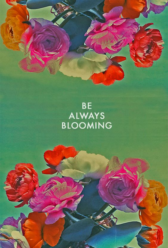 Be always Blooming Beautiful, Happy and Quotes positive