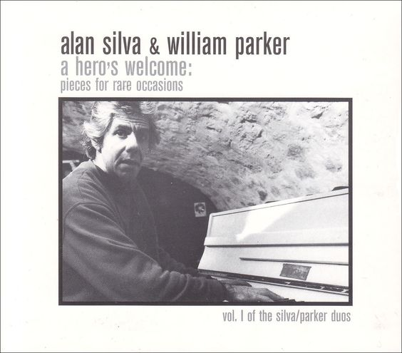 Alan Silva & William Parker | A Hero's Welcome: Pieces for Rare Occasions (Eremite, 1998)