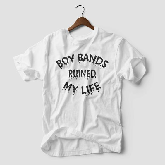 """T-shirt """"Boy bands ruined my life"""", taille S"""