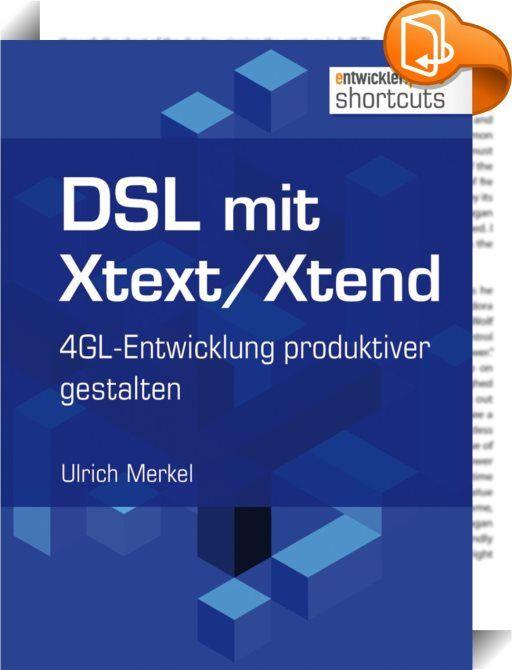 DSL mit Xtext/Xtend. 4GL-Entwicklung produktiver gestalten    ::  Dieser shortcut erarbeitet in kleinen Schritten Xtext und Xtend und zeigt dabei, wie viel Nutzen ein Entwickler schon aus wenigen Zeilen Xtext- bzw. Xtend-Code ziehen kann. Kapitel 1 erklärt, wie der Aufbau einer DSL mittels Xtext und Xtend erfolgt. Im zweiten Kapitel wird gezeigt, wie man Fachabteilungen im Sinne einer agilen Softwareentwicklung schon frühzeitig durch eine Variante der beschriebenen DSL an der Entwicklu...