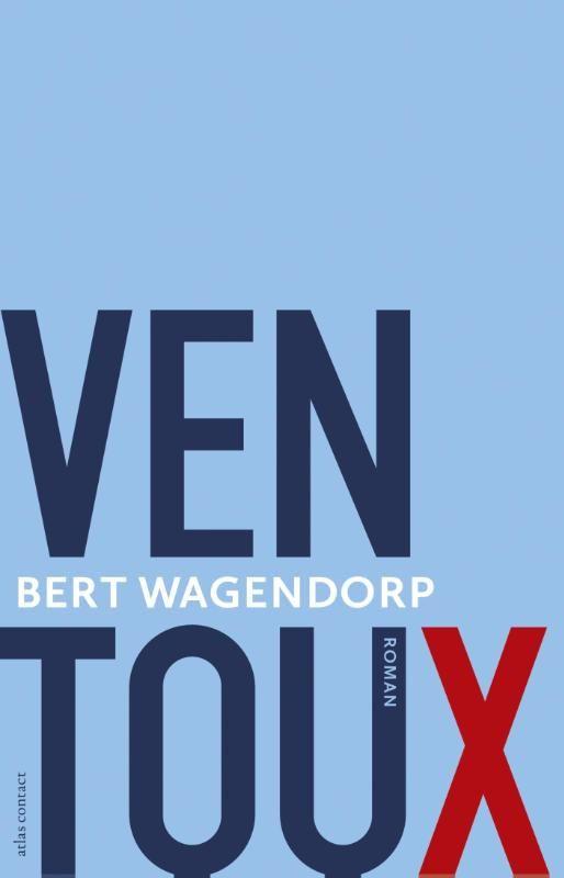 Bert Wagendorp, Ventoux. Een boek over liefde, jaloezie, vriendschap en verlies. Zeer beeldend beschreven, leest als een film.