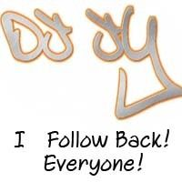 FOLLOW ME ON TWITTER, I FOLLOW EVERYONE BACK! @TheRealDJJY