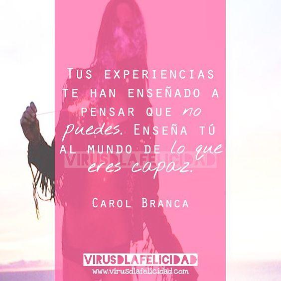 Tus experiencias te han enseñado a pensar que no puedes. Enseña tú al mundo de lo que eres capaz.  www.virusdlafelicidad.com  #virusdlafelicidad #buenosdias #pensamiento #carolbranca