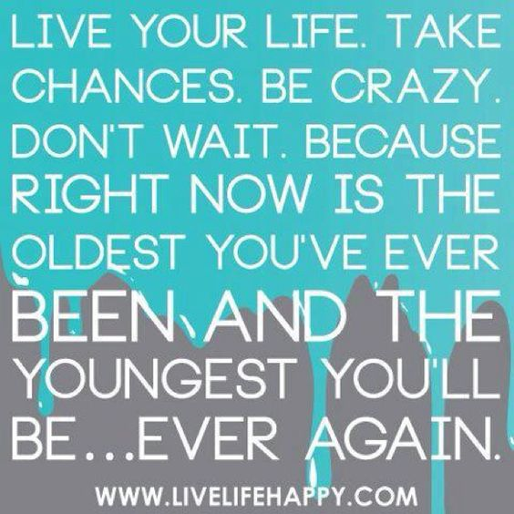 The oldest you've ever been and youngest you'll ever be: Oldest You Ve, Youngest You Ll, Truth, Life Quote, So True, Live Life, Quotes Sayings, Life Happy, Don T Wait