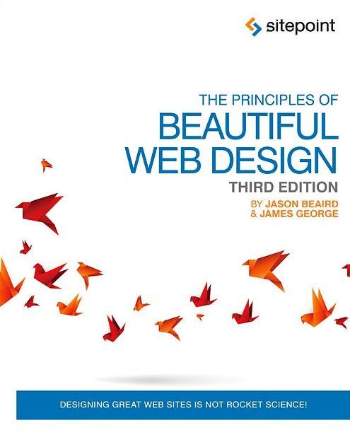 Download Free Ebook The Principles Of Beautiful Web Design 3rd Edition Lapa Ninja Beautiful Web Design Web Design Minimalist Web Design