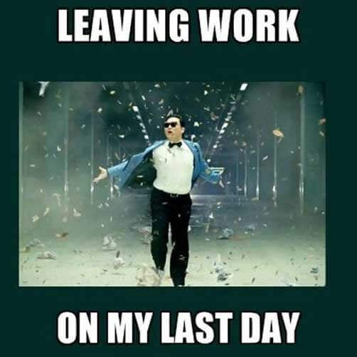 25 Memes To Celebrate Your Last Day At Work Enfp Personality Work Quotes Funny Enfp