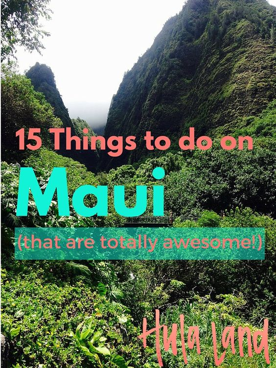 15 Totally Awesome Things to Do on Maui: My best recommendations from the Road to Hana to my favorite beaches.