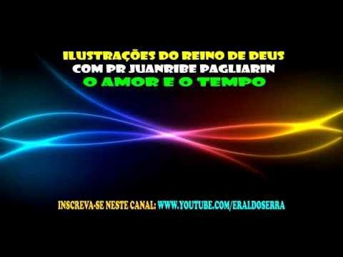 O Amor e o Tempo - Pr Juanribe Pagliarin
