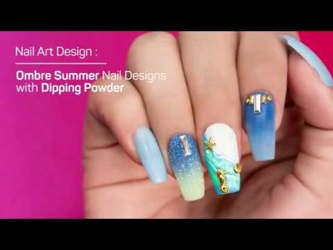 Ombre Summer Season Nail Designs With Dipping Powder Designs