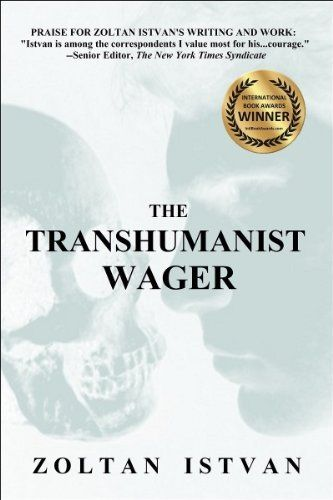 The Transhumanist Wager by Zoltan Istvan, http://www.amazon.com/dp/B00AQQSY60/ref=cm_sw_r_pi_dp_opupub1888S7E