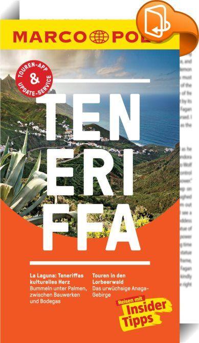 MARCO POLO Reiseführer Teneriffa    ::  Kompakte Informationen, Insider-Tipps, Erlebnistouren und digitale Extras: Entdecken Sie mit MARCO POLO die größte Insel der Kanaren vom Teide, Spaniens höchstem Berg, bis zum Palmenstrand Playa de las Teresitas - mit dem MARCO POLO Reiseführer kommen Sie sofort Teneriffa an. Erfahren Sie, welche Highlights Sie neben den Balkonhäusern von La Orotava und den Papageien im Loro Parque nicht verpassen dürfen und wo Sie Wind- und Kitesurfkurse buchen,...